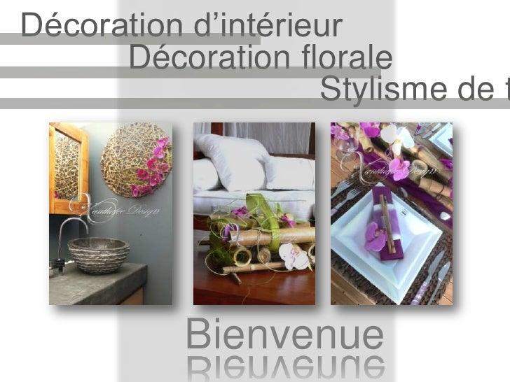 Décoration d'intérieur<br />Décoration florale<br />Stylisme de table<br />Bienvenue<br />
