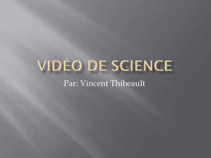 Par: Vincent Thibeault