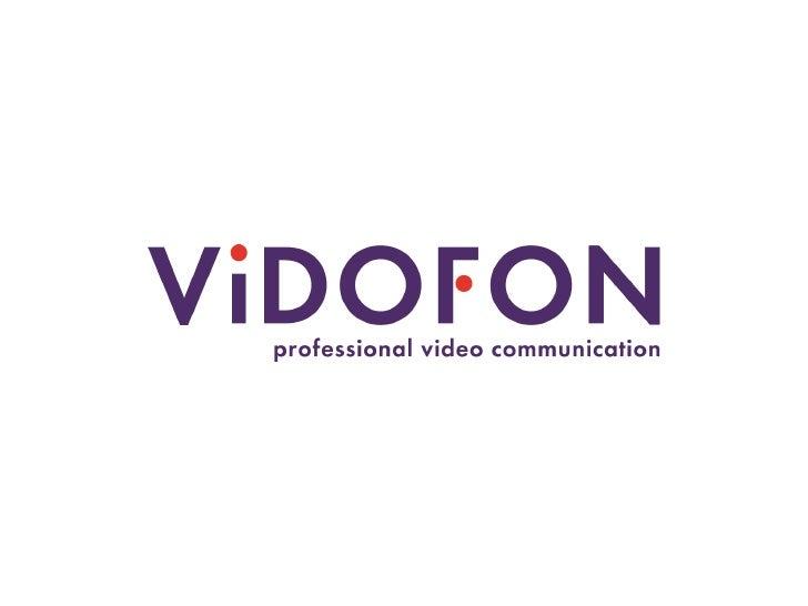 ViDOFON        is an HD-Videoconferencing      Specialist