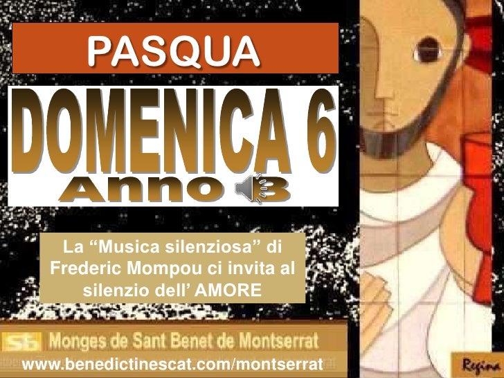 """PASQUA    La """"Musica silenziosa"""" di   Frederic Mompou ci invita al      silenzio dell' AMOREwww.benedictinescat.com/montse..."""