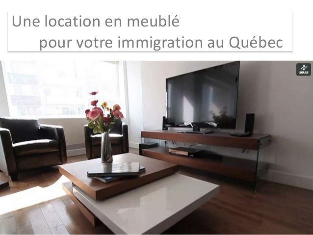 une location en meubl pour votre immigration au qu bec. Black Bedroom Furniture Sets. Home Design Ideas