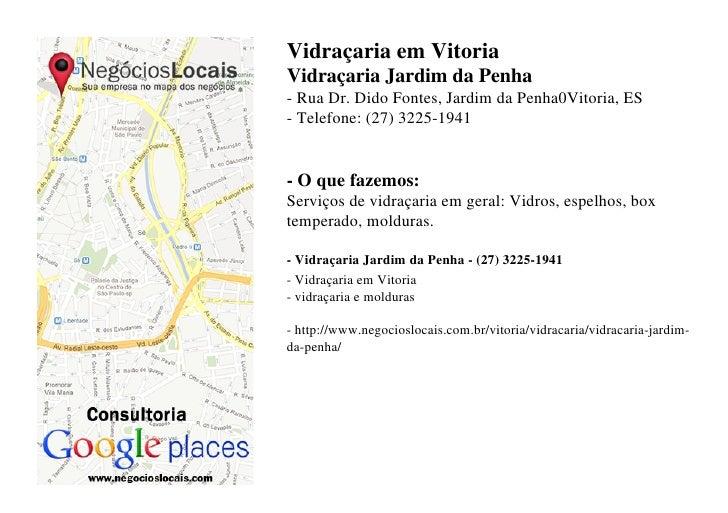 Vidraçaria em VitoriaVidraçaria Jardim da Penha- Rua Dr. Dido Fontes, Jardim da Penha0Vitoria, ES- Telefone: (27) 3225-194...