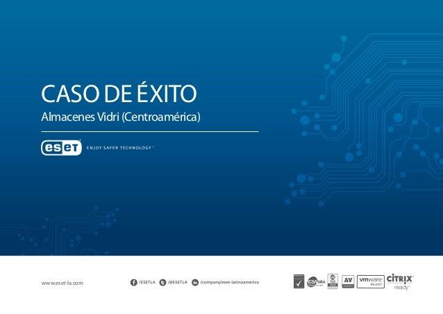 Caso de éxito AlmacenesVidri (Centroamérica) www.eset-la.com