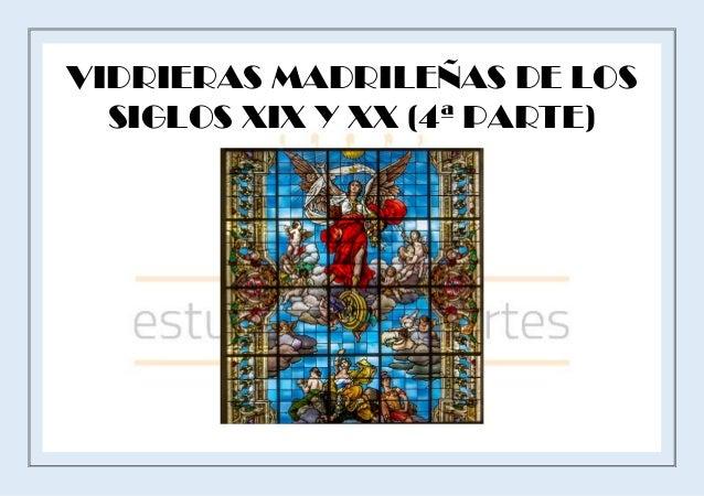 VIDRIERAS MADRILEÑAS DE LOS SIGLOS XIX Y XX (4ª PARTE)