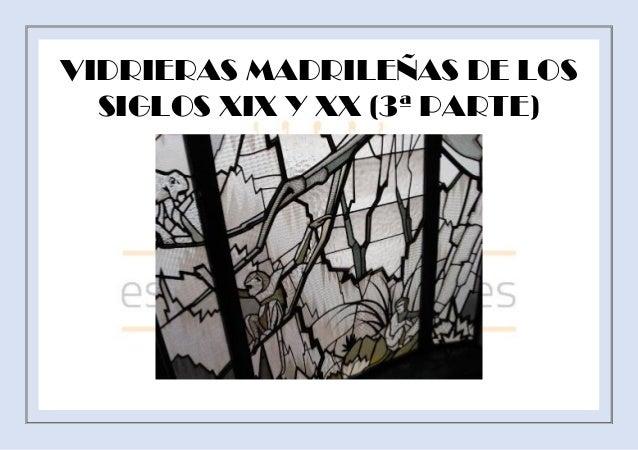VIDRIERAS MADRILEÑAS DE LOS SIGLOS XIX Y XX (3ª PARTE)