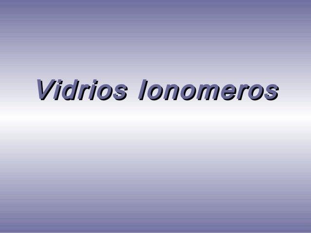 Vidrios Ionomeros