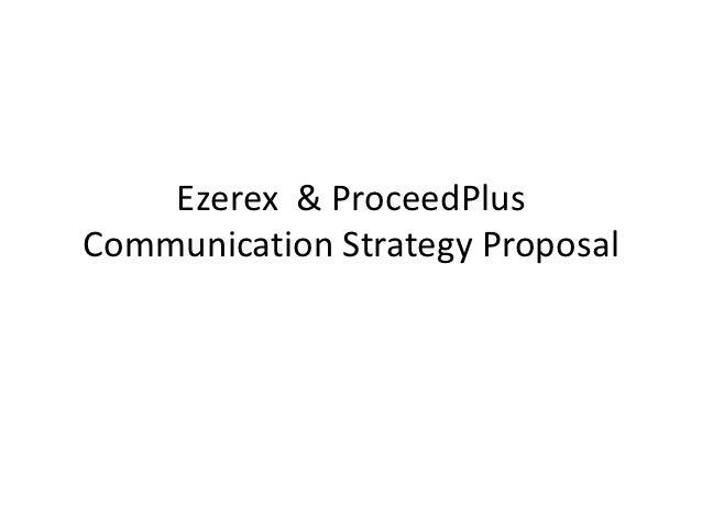 Ezerex & ProceedPlusCommunication Strategy Proposal