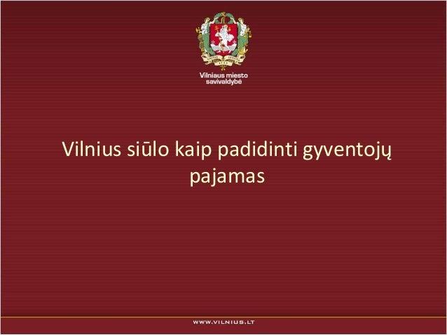 Vilnius siūlo kaip padidinti gyventojų pajamas
