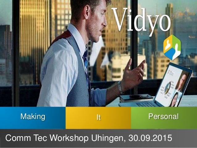 Making It Personal Dec, 2014 Comm Tec Workshop Uhingen, 30.09.2015