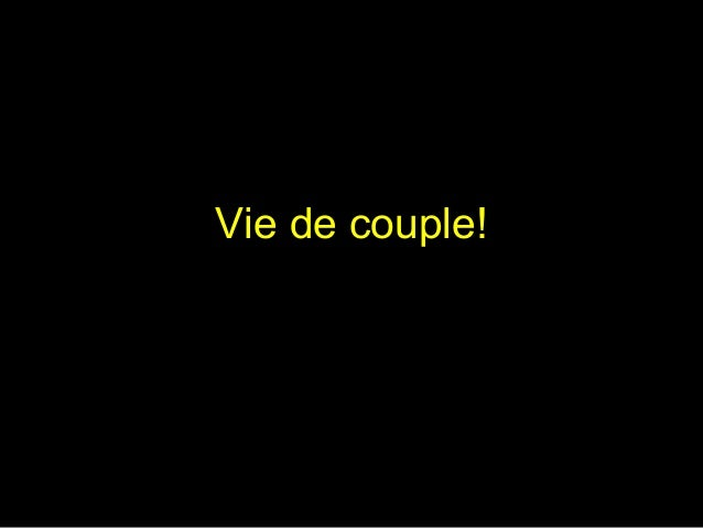 Vie de couple!