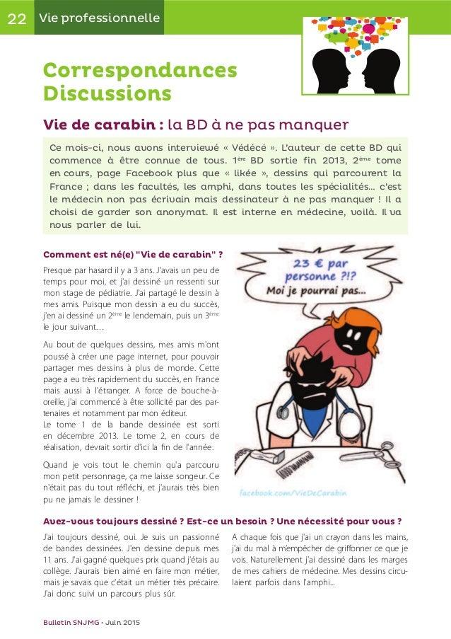 22 Vie professionnelle Bulletin SNJMG • Juin 2015 Correspondances Discussions Vie de carabin : la BD à ne pas manquer Ce m...