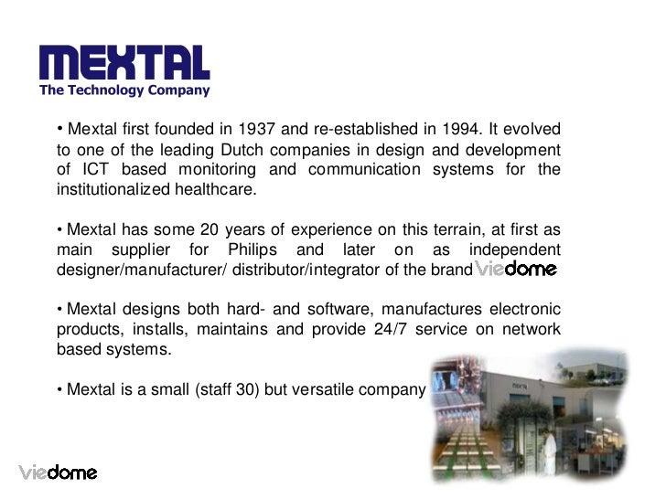 • Mextal first founded in 1937 and re-established in 1994. It evolvedto one of the leading Dutch companies in design and d...