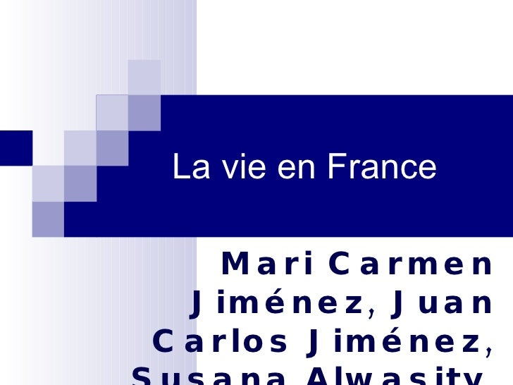 La vie en France Mari Carmen Jiménez, Juan Carlos Jiménez, Susana Alwasity, Pedro Jiménez, Álvaro Salido et Camila Spinett...