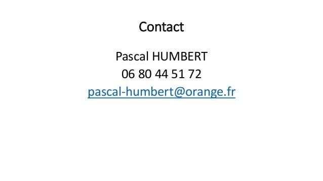 Contact Pascal HUMBERT 06 80 44 51 72 pascal-humbert@orange.fr