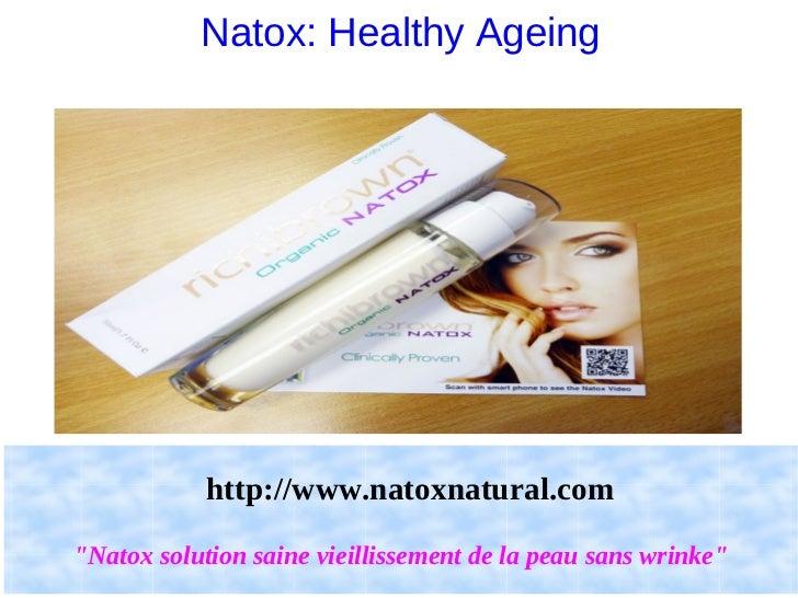 """Natox: Healthy Ageing            http://www.natoxnatural.com""""Natox solution saine vieillissement de la peau sans wrinke"""""""