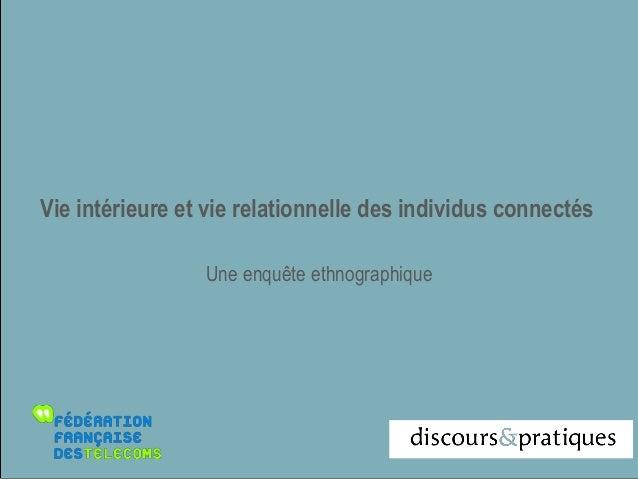 1Vie intérieure et vie relationnelle des individus connectésUne enquête ethnographique