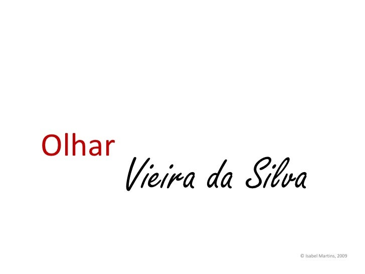 Olhar<br />Vieira da Silva<br />© Isabel Martins, 2009<br />