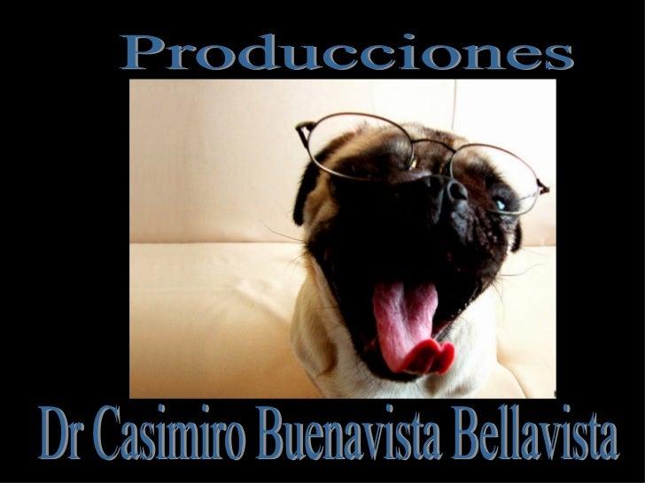 Producciones Dr Casimiro Buenavista Bellavista