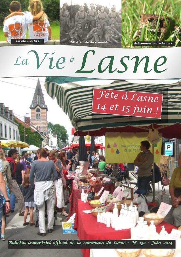 Bulletin trimestriel officiel de la commune de Lasne - N° 132 - Juin 2014 VieLa Lasneà 2014, année du souvenir... Préservo...
