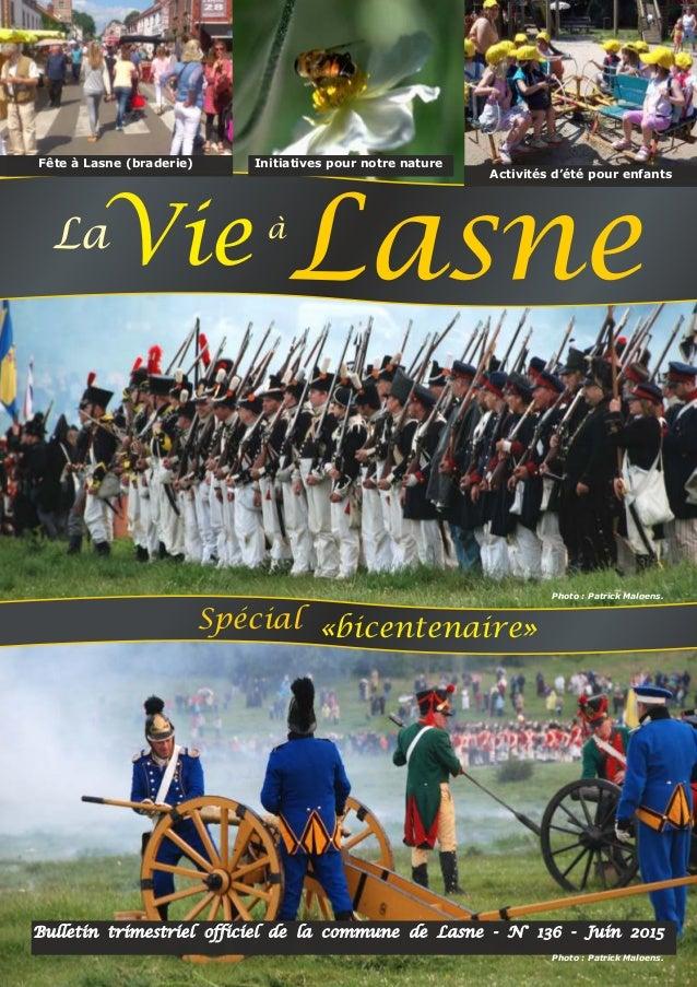 Bulletin trimestriel officiel de la commune de Lasne - N° 136 - Juin 2015 Photo : Patrick Maloens. Photo : Patrick Maloens...