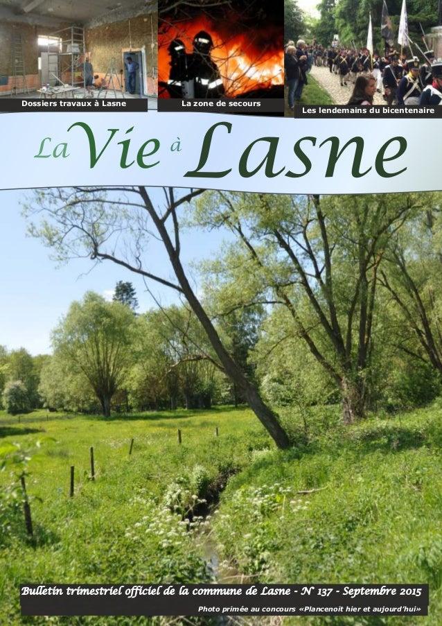 Bulletin trimestriel officiel de la commune de Lasne - N° 137 - Septembre 2015 VieLa Lasneà Dossiers travaux à Lasne Les l...