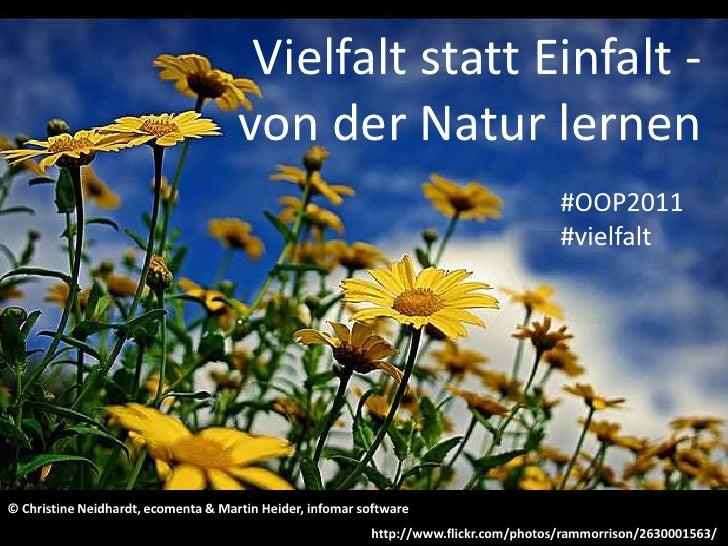 Vielfalt statt Einfalt -  von der Natur lernen<br />#OOP2011 #vielfalt<br />© Christine Neidhardt, ecomenta & Martin Heide...