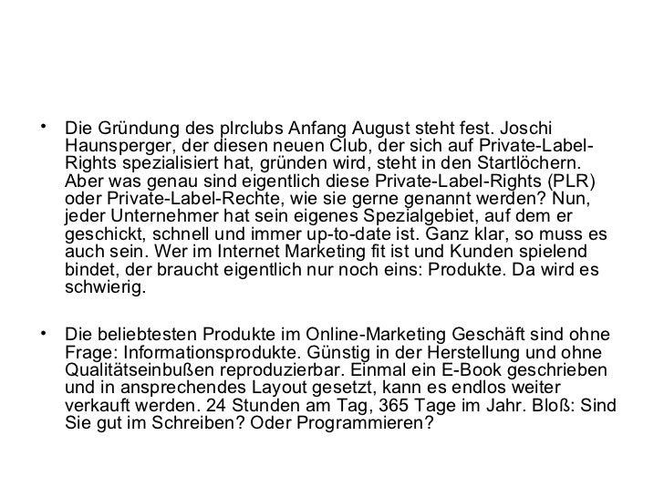• Die Gründung des plrclubs Anfang August steht fest. Joschi  Haunsperger, der diesen neuen Club, der sich auf Private-Lab...