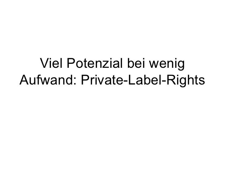Viel Potenzial bei wenigAufwand: Private-Label-Rights