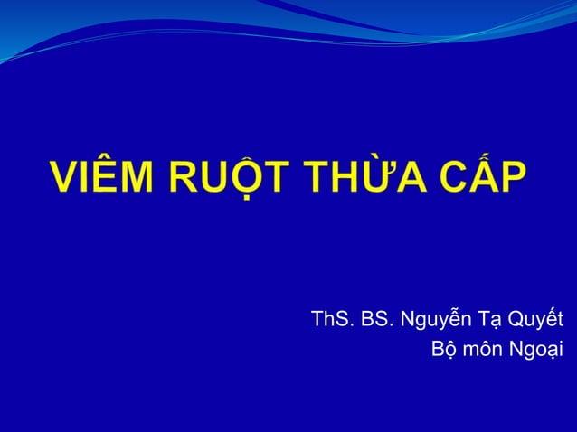 ThS. BS. Nguyễn Tạ Quyết Bộ môn Ngoại