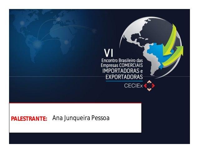 PALESTRANTE: Ana Junqueira Pessoa