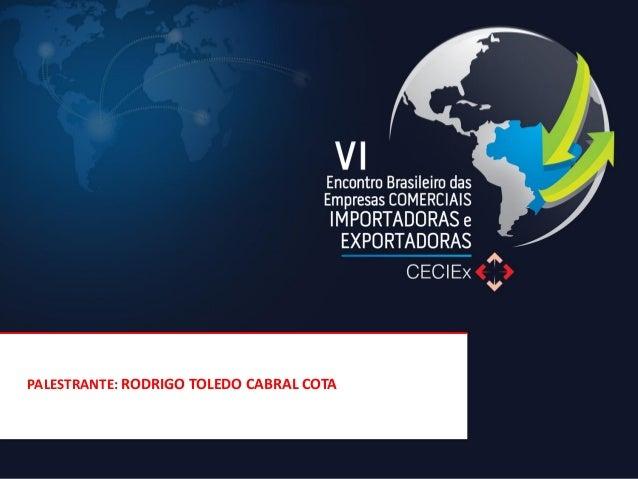 PALESTRANTE: RODRIGO TOLEDO CABRAL COTA