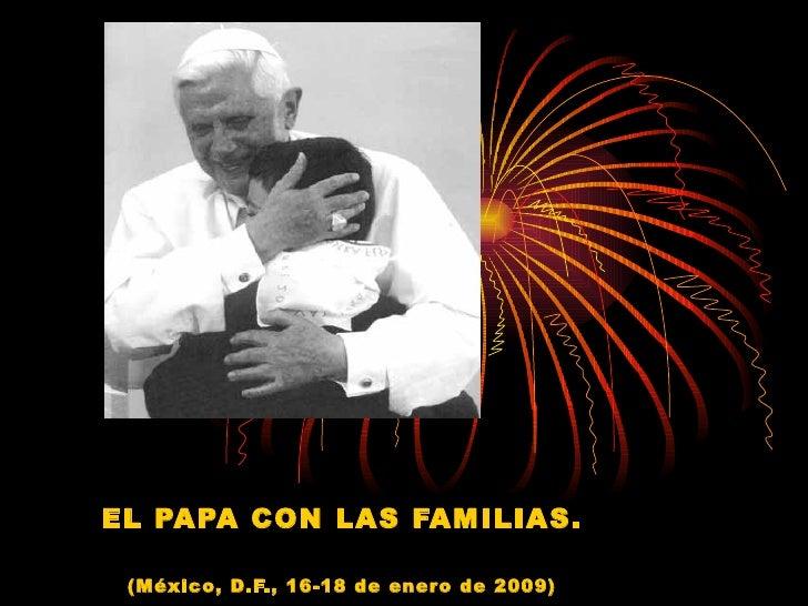 EL PAPA CON LAS FAMILIAS. (México, D.F., 16-18 de enero de 2009)