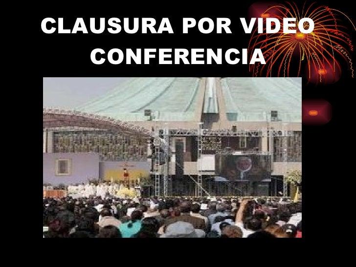 CLAUSURA POR VIDEO CONFERENCIA