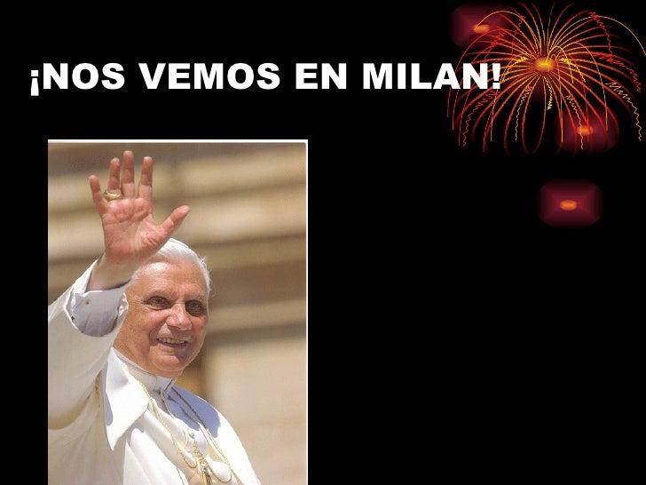 ¡NOS VEMOS EN MILAN!