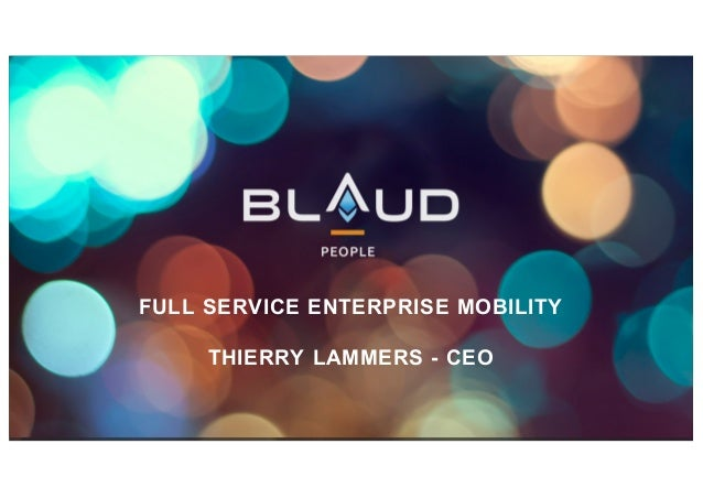 FULL SERVICE ENTERPRISE MOBILITY THIERRY LAMMERS - CEO