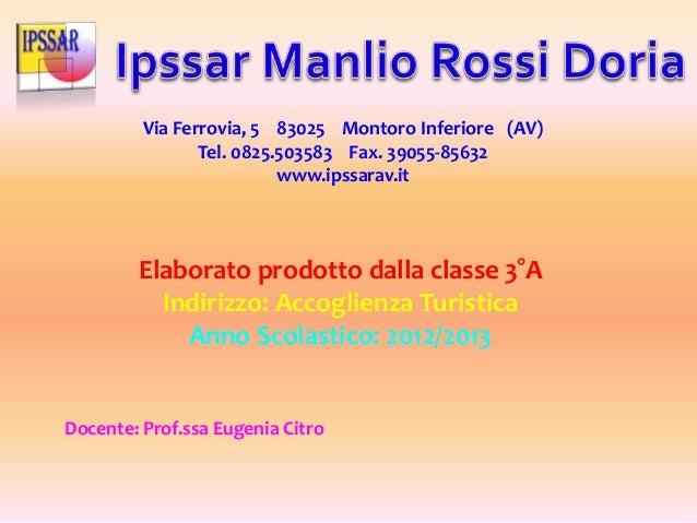 Via Ferrovia, 5 83025 Montoro Inferiore (AV) Tel. 0825.503583 Fax. 39055-85632 www.ipssarav.it Elaborato prodotto dalla cl...