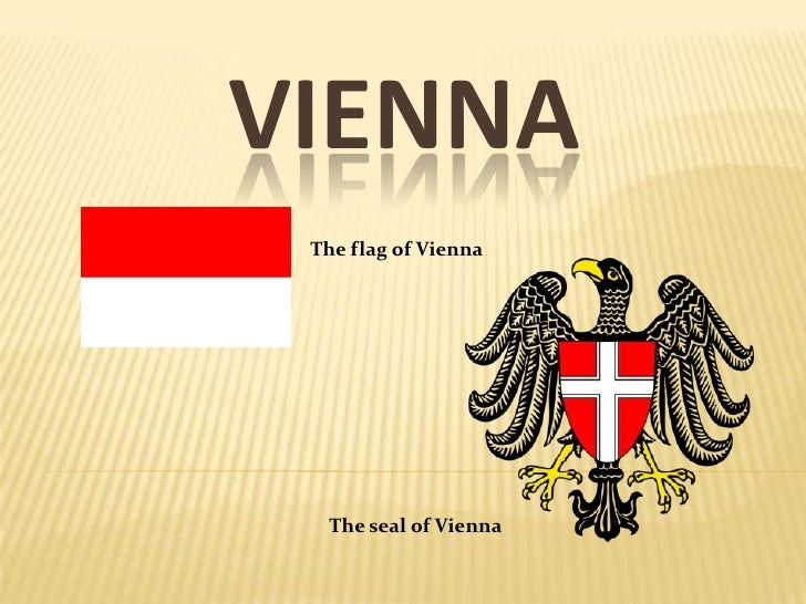Vienna<br />The flag of Vienna<br />The seal of Vienna<br />