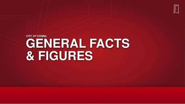 GENERAL FACTS & FIGURES CITY OF VIENNA.