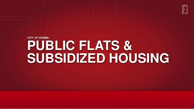 Two types of social housing Public Flats administration, maintenance and renting of 220,000 council flats owned by the cit...