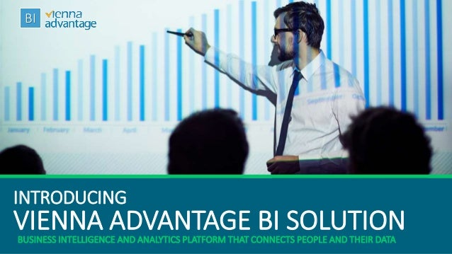 Web & Cloud Based Business Intelligence andAnalytics Solution. Connects people and their data. VIENNA ADVANTAGE BI SOLUTIO...
