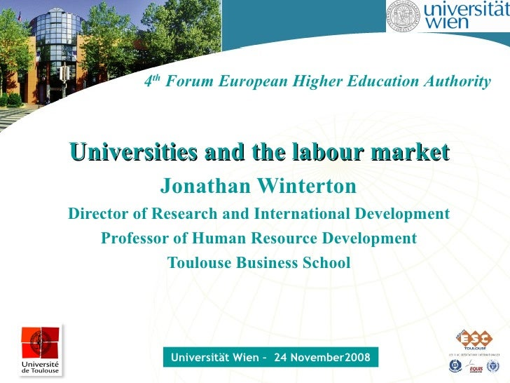 Universities and the labour market Jonathan Winterton Director of Research and International Development Professor of Huma...