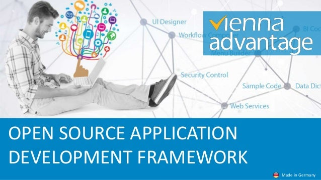 OPEN SOURCE APPLICATION DEVELOPMENT FRAMEWORK Made in Germany