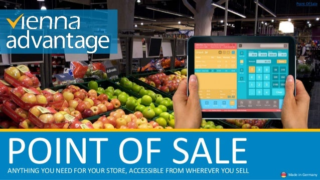 POINT OF SALE Made in Germany Point Of Sale ANYTHING YOU NEED FOR YOUR STORE, ACCESSIBLE FROM WHEREVER YOU SELL