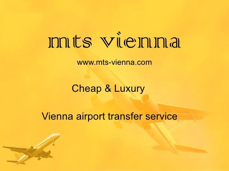 mts vienna www.mts-vienna.com Cheap & Luxury  Vienna airport transfer service