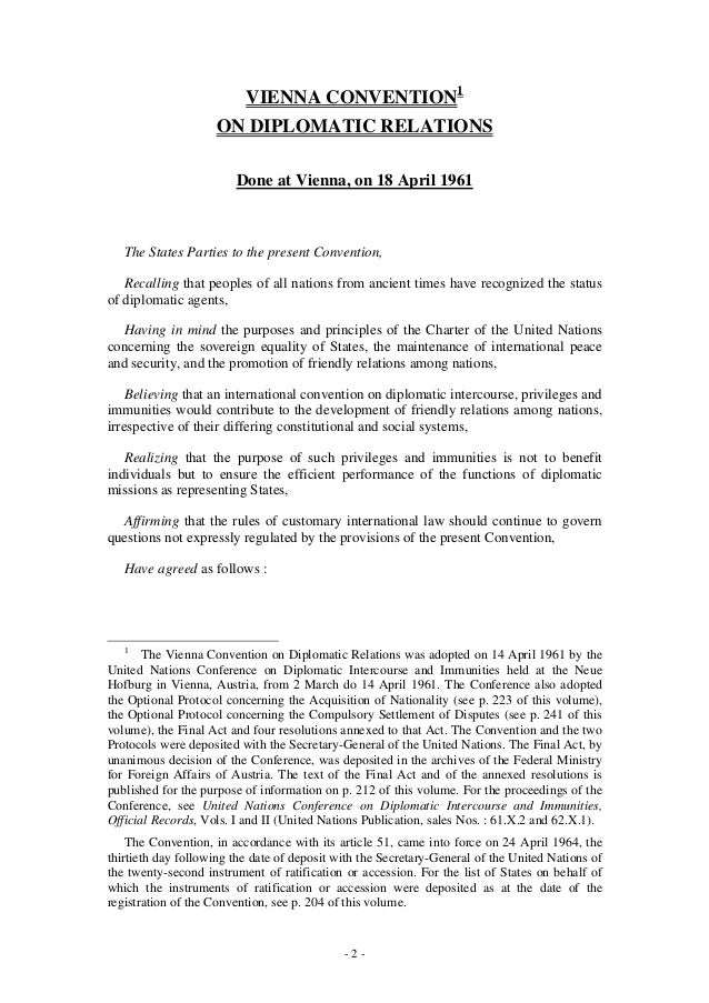 """vienna convention on diplomatic relations The vienna convention on diplomatic relations is of great importance on the  issue in article 37/1 of the convention, it is stipulated that """"the family members of ."""