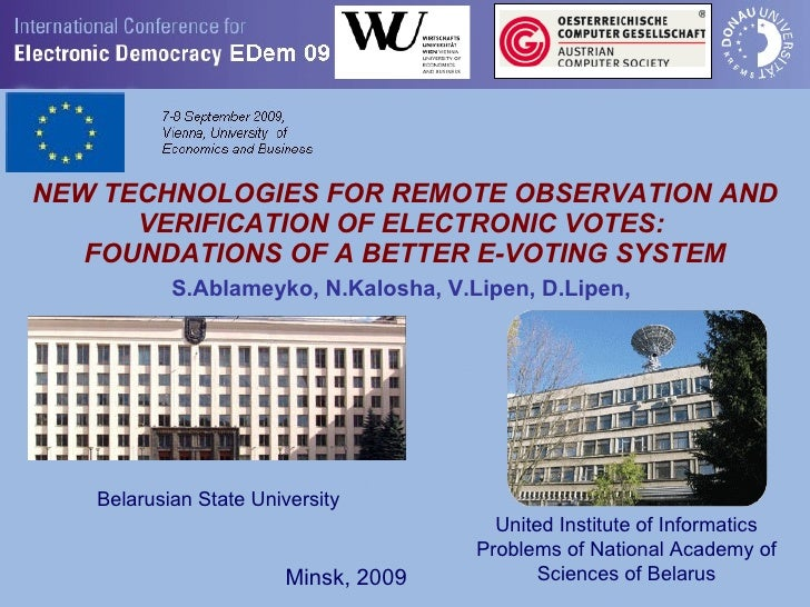 NEW TECHNOLOGIES FOR REMOTE OBSERVATION AND VERIFICATION OF ELECTRONIC VOTES:  FOUNDATIONS OF A BETTER E-VOTING SYSTEM S.A...