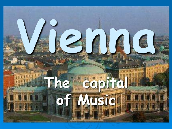 Vienna<br />The  capital   of Music<br />