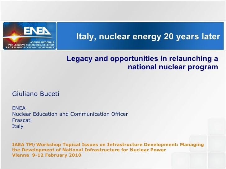 Italy, nuclear energy 20 years later Giuliano Buceti ENEA  Nuclear Education and Communication Officer Frascati Italy IAEA...