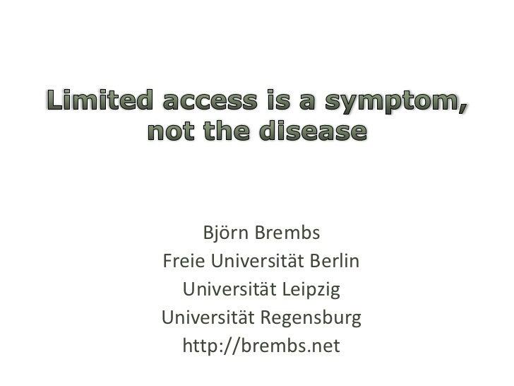Björn BrembsFreie Universität Berlin  Universität LeipzigUniversität Regensburg  http://brembs.net