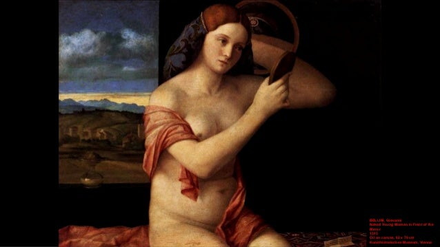 BELLINI, Giovanni Naked Young Woman in Front of the Mirror (detail) 1515 Oil on canvas Kunsthistorisches Museum, Vienna